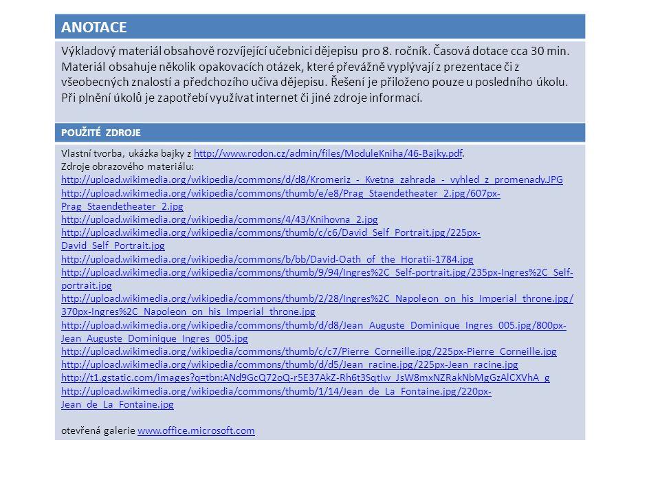 ANOTACE Výkladový materiál obsahově rozvíjející učebnici dějepisu pro 8. ročník. Časová dotace cca 30 min. Materiál obsahuje několik opakovacích otáze