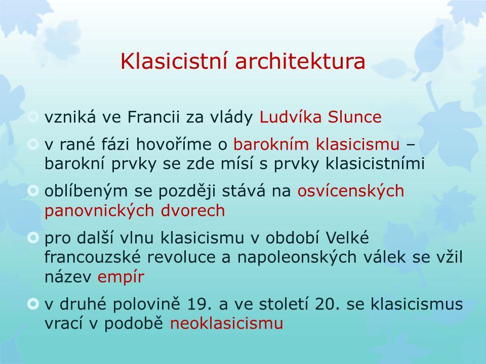Klasicistní architektura barokní klasicismus Květná zahrada v Kroměříži Zkus určit, které stavební prvky jsou barokní a které již klasicistní.