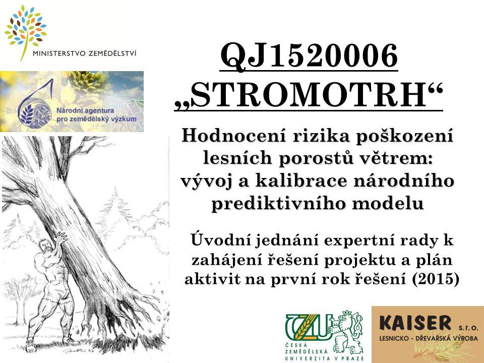 """QJ1520006 """"STROMOTRH Hodnocení rizika poškození lesních porostů větrem: vývoj a kalibrace národního prediktivního modelu Úvodní jednání expertní rady k zahájení řešení projektu a plán aktivit na první rok řešení (2015)"""