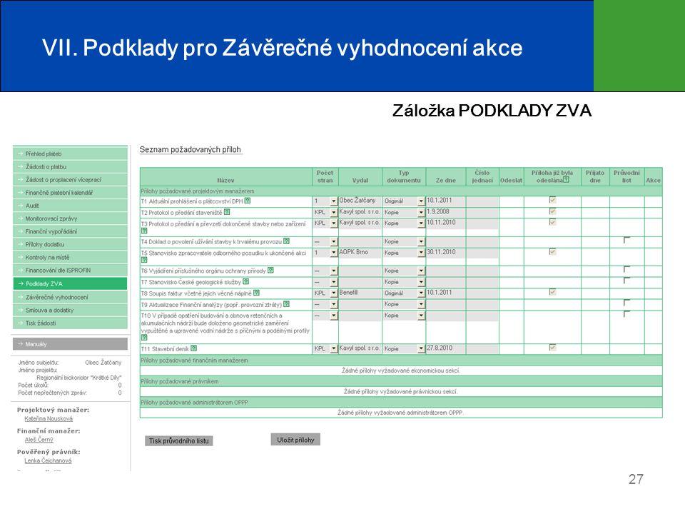 27 VII. Podklady pro Závěrečné vyhodnocení akce Záložka PODKLADY ZVA
