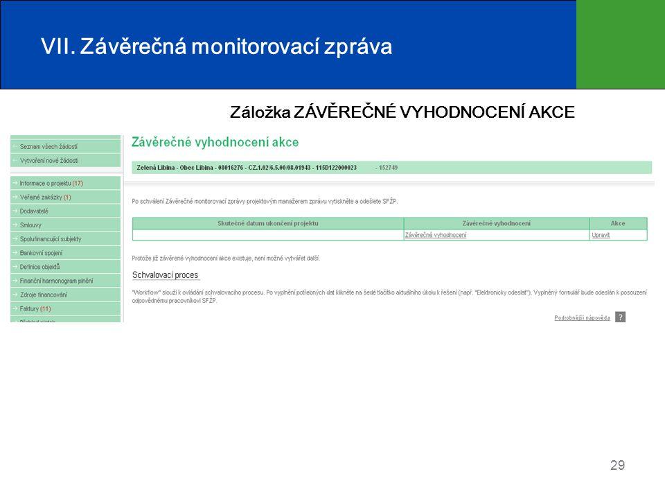 29 VII. Závěrečná monitorovací zpráva Záložka ZÁVĚREČNÉ VYHODNOCENÍ AKCE