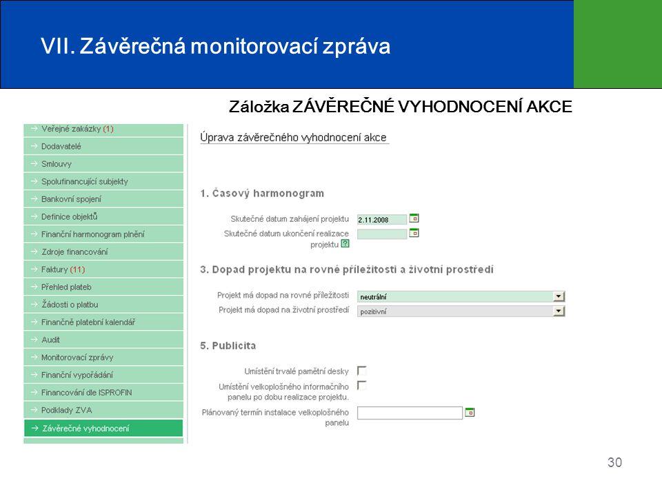30 VII. Závěrečná monitorovací zpráva Záložka ZÁVĚREČNÉ VYHODNOCENÍ AKCE