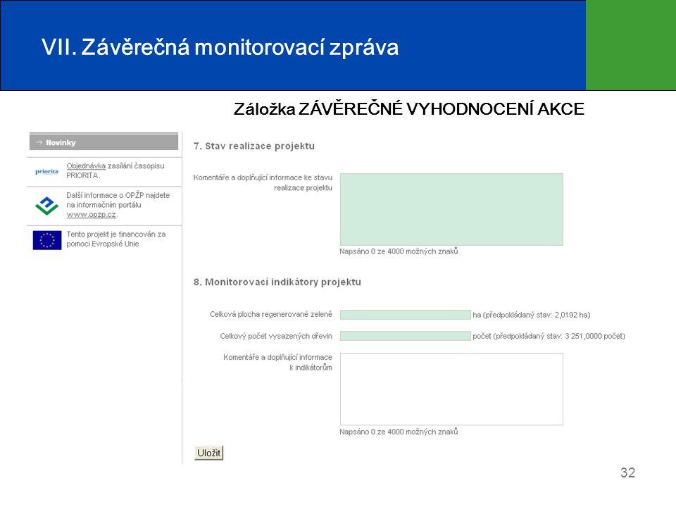 32 VII. Závěrečná monitorovací zpráva Záložka ZÁVĚREČNÉ VYHODNOCENÍ AKCE