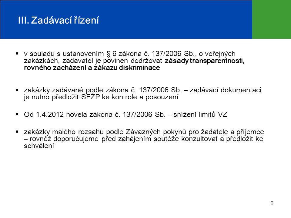 III. Zadávací řízení  v souladu s ustanovením § 6 zákona č.