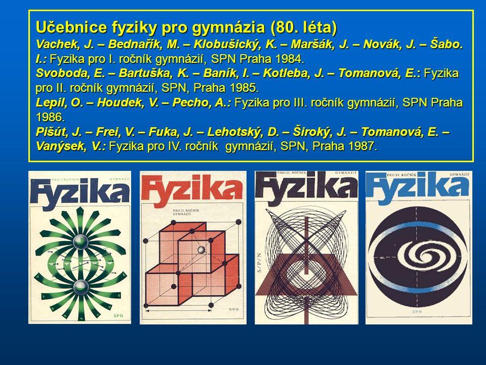 Učebnice fyziky pro gymnázia (80. léta) Vachek, J.