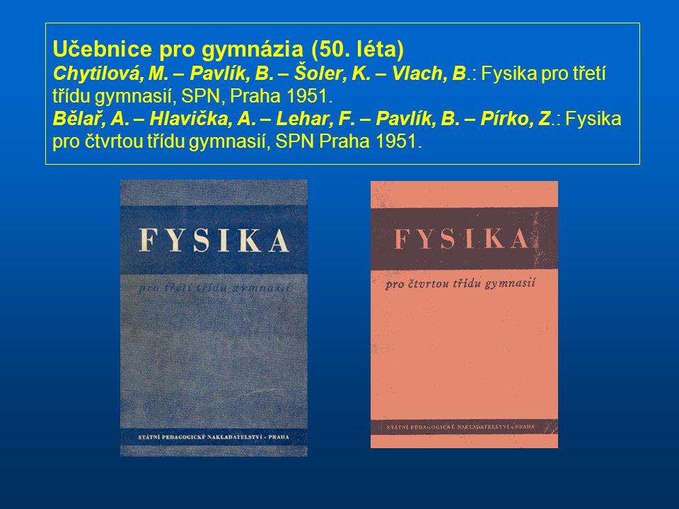 Učebnice pro gymnázia (50. léta) Chytilová, M. – Pavlík, B.