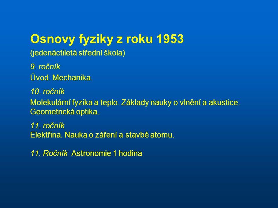 Osnovy fyziky z roku 1953 (jedenáctiletá střední škola) 9.