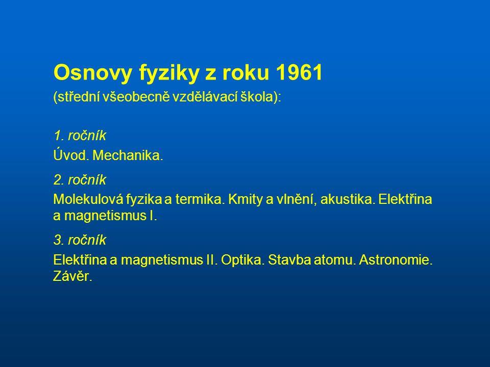 Osnovy fyziky z roku 1961 (střední všeobecně vzdělávací škola): 1.
