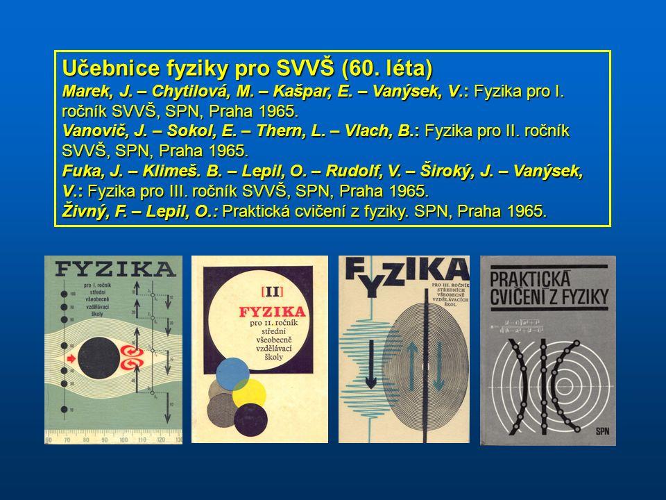 Učebnice fyziky pro SVVŠ (60. léta) Marek, J. – Chytilová, M.
