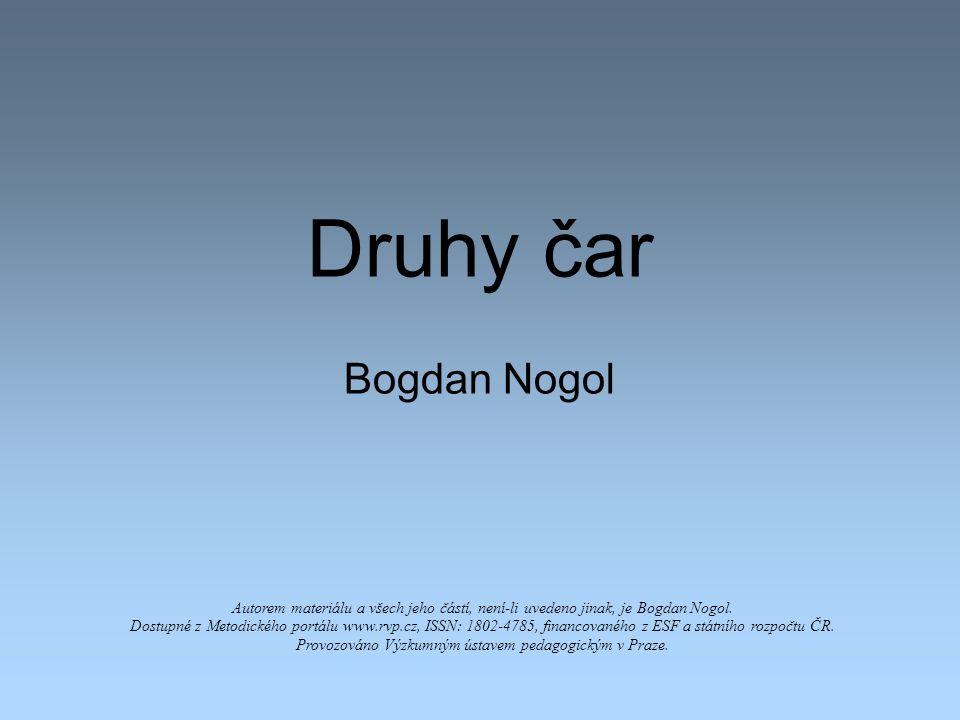 Druhy čar Bogdan Nogol Autorem materiálu a všech jeho částí, není-li uvedeno jinak, je Bogdan Nogol.