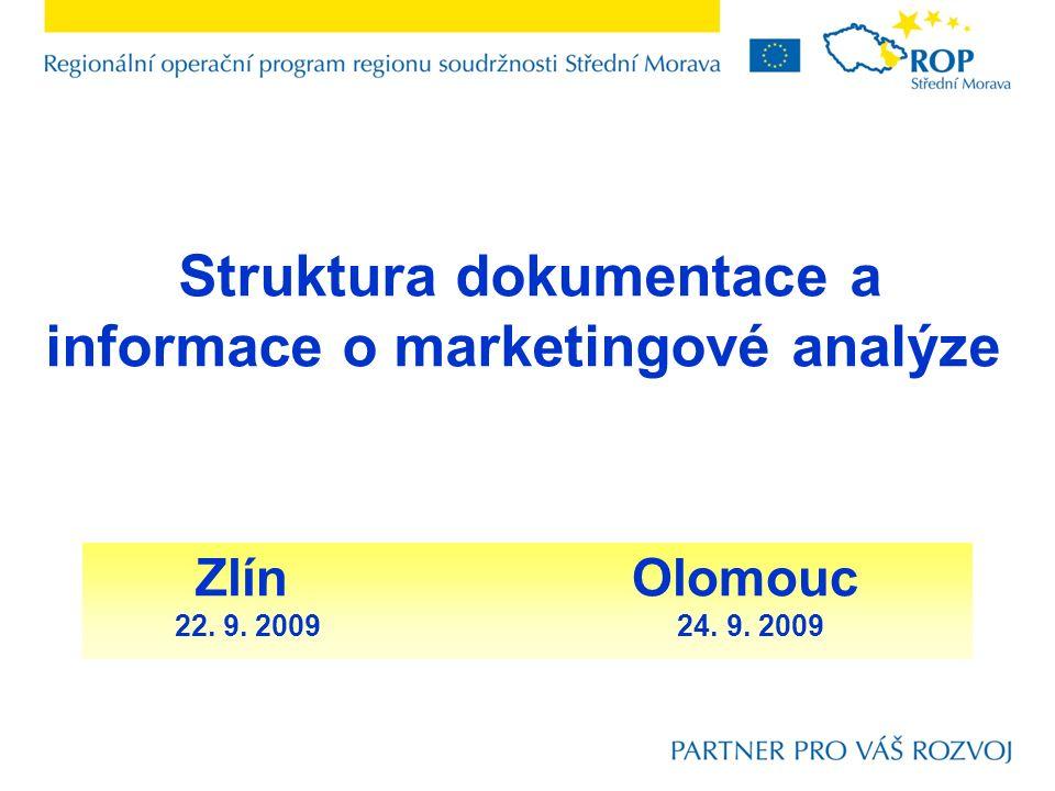 Struktura dokumentace a informace o marketingové analýze Zlín Olomouc 22. 9. 2009 24. 9. 2009