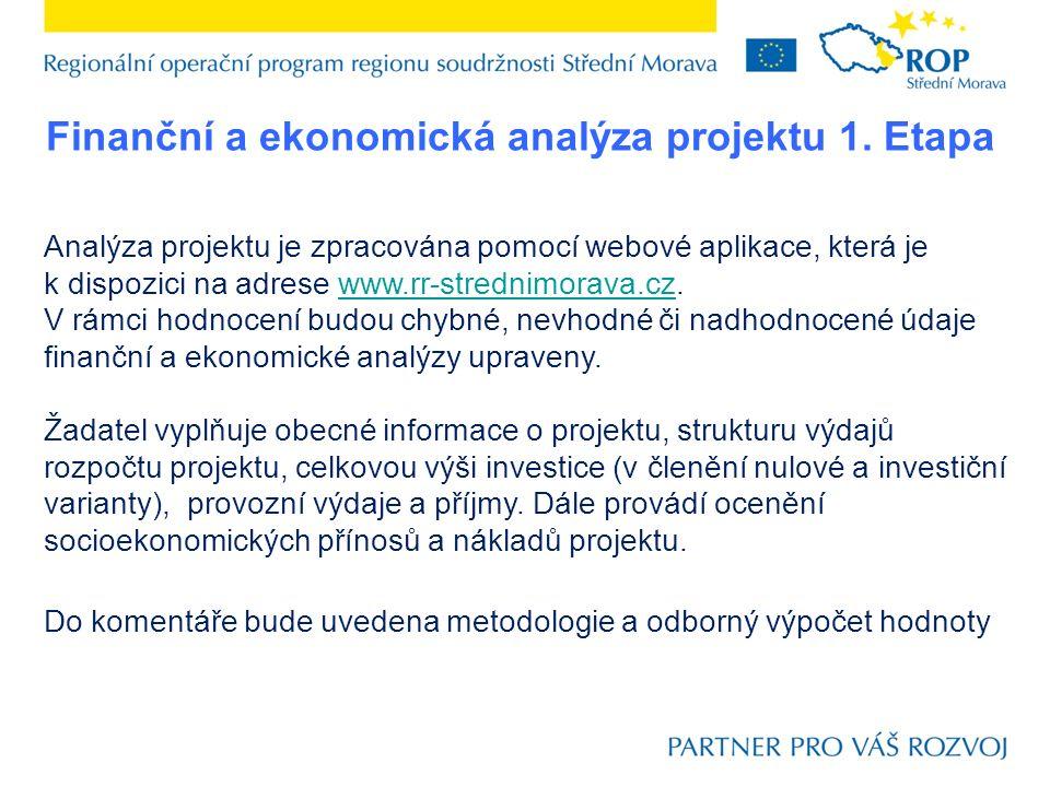 Finanční a ekonomická analýza projektu 1. Etapa Analýza projektu je zpracována pomocí webové aplikace, která je k dispozici na adrese www.rr-strednimo