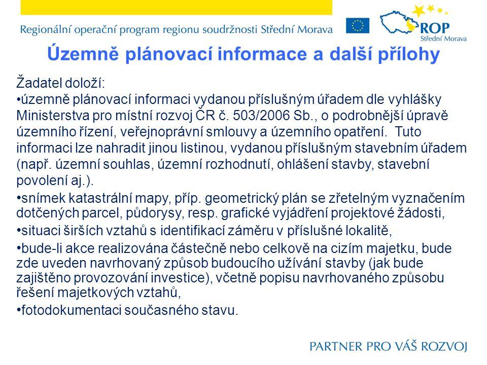 Územně plánovací informace a další přílohy Žadatel doloží: územně plánovací informaci vydanou příslušným úřadem dle vyhlášky Ministerstva pro místní r