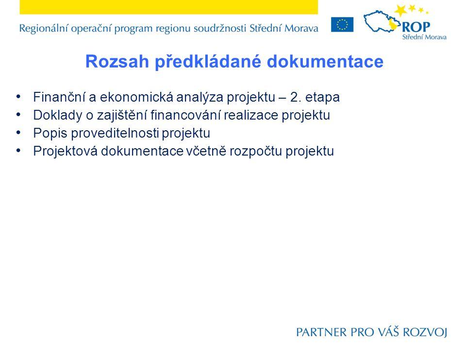 Rozsah předkládané dokumentace Finanční a ekonomická analýza projektu – 2.