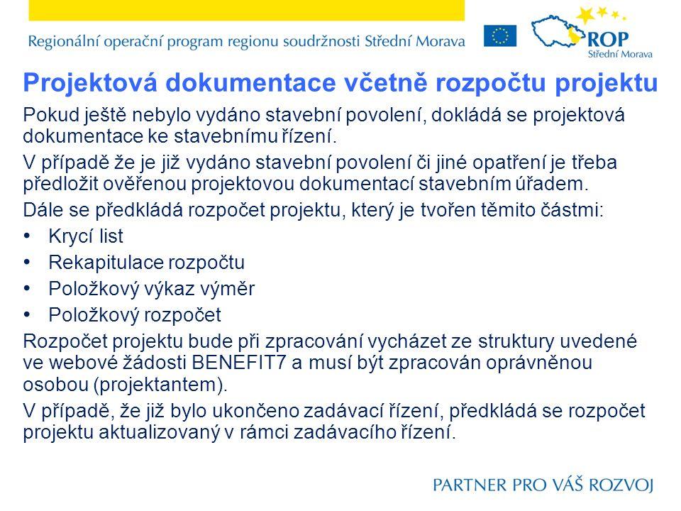 Projektová dokumentace včetně rozpočtu projektu Pokud ještě nebylo vydáno stavební povolení, dokládá se projektová dokumentace ke stavebnímu řízení. V