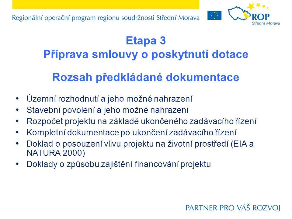 Rozsah předkládané dokumentace Územní rozhodnutí a jeho možné nahrazení Stavební povolení a jeho možné nahrazení Rozpočet projektu na základě ukončené