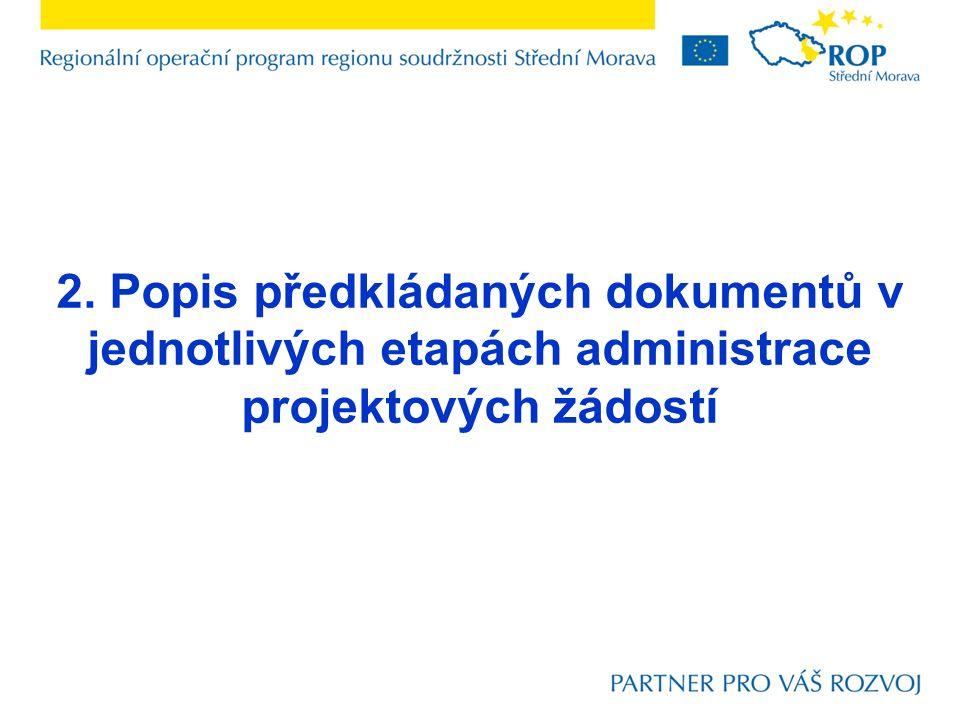 2. Popis předkládaných dokumentů v jednotlivých etapách administrace projektových žádostí