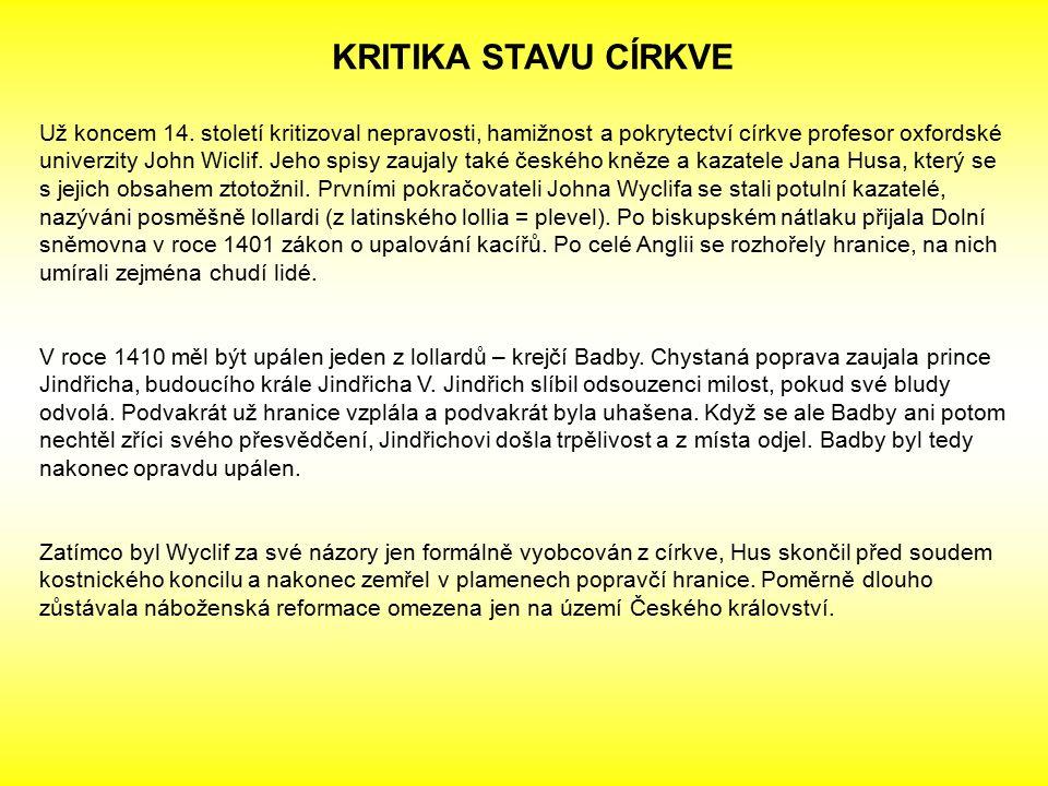 KRITIKA STAVU CÍRKVE Už koncem 14.