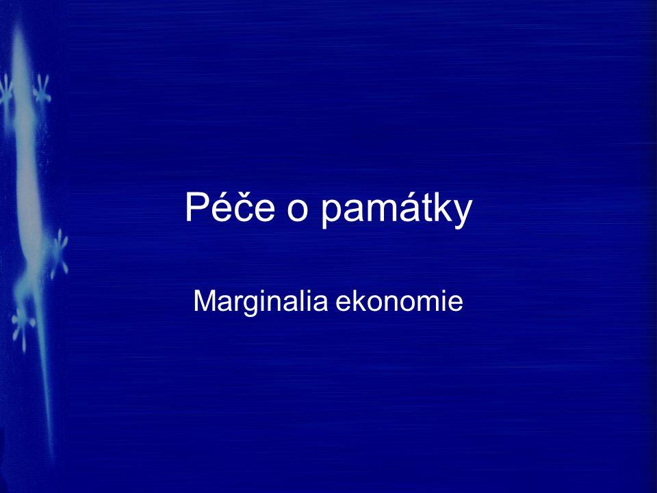 Péče o památky Marginalia ekonomie