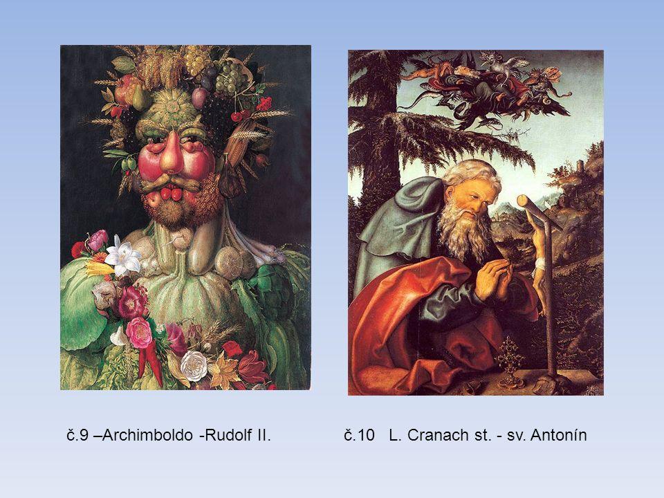č.9 –Archimboldo -Rudolf II.č.10 L. Cranach st. - sv. Antonín