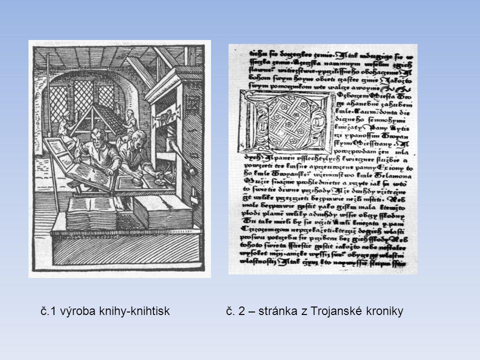 č.1 výroba knihy-knihtiskč. 2 – stránka z Trojanské kroniky