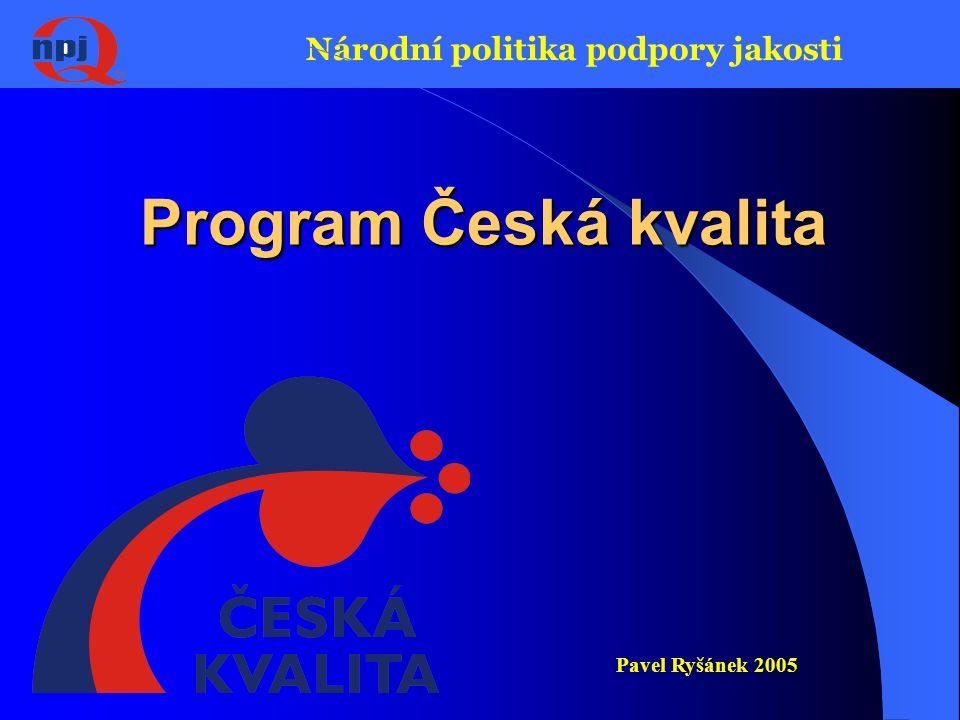 Národní politika podpory jakosti CzQ – účastníci systému  Rada ČR pro jakost – řízení Programu, vytváření předpokladů pro jeho realizaci  Řídící výbor – Nejvyšší orgán Programu CzQ – řídí se statutem  Sekretariát – výkonná složka (NIS-PJ)  Správci značek – organizace, které udělují-(propůjčují) značky kvality