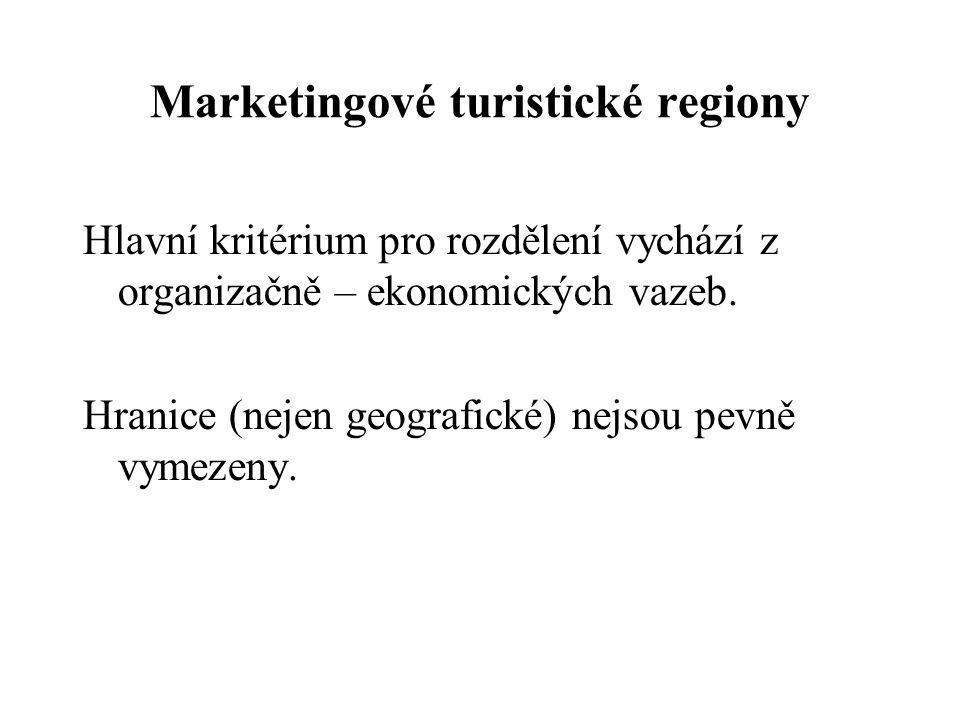 Marketingové turistické regiony Hlavní kritérium pro rozdělení vychází z organizačně – ekonomických vazeb.