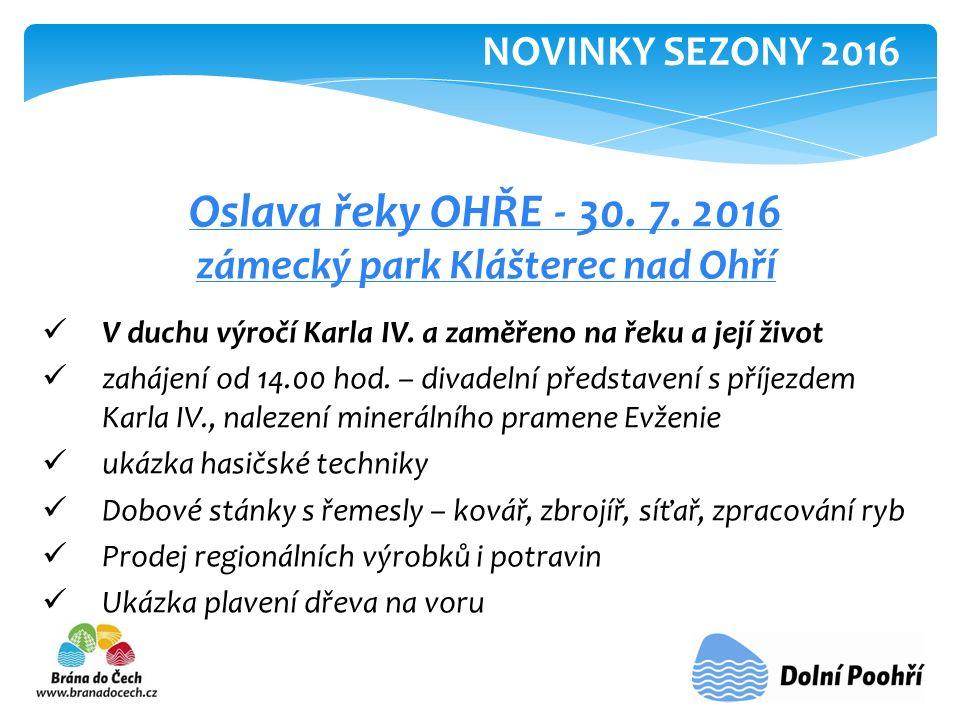 Oslava řeky OHŘE - 30. 7. 2016 zámecký park Klášterec nad Ohří V duchu výročí Karla IV.