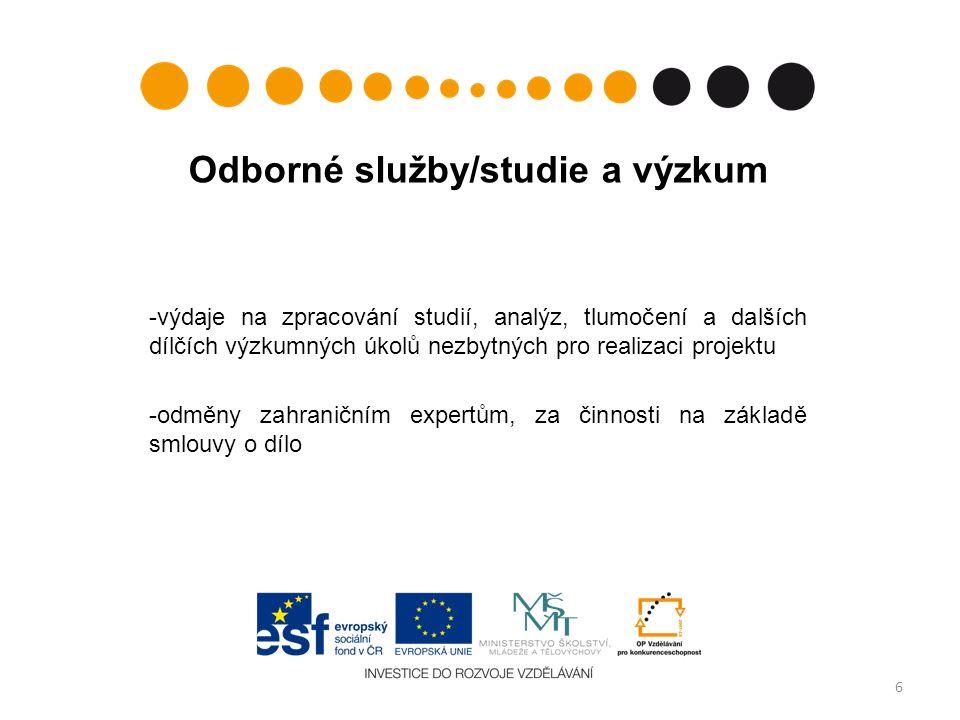 Odborné služby/studie a výzkum -výdaje na zpracování studií, analýz, tlumočení a dalších dílčích výzkumných úkolů nezbytných pro realizaci projektu -odměny zahraničním expertům, za činnosti na základě smlouvy o dílo 6
