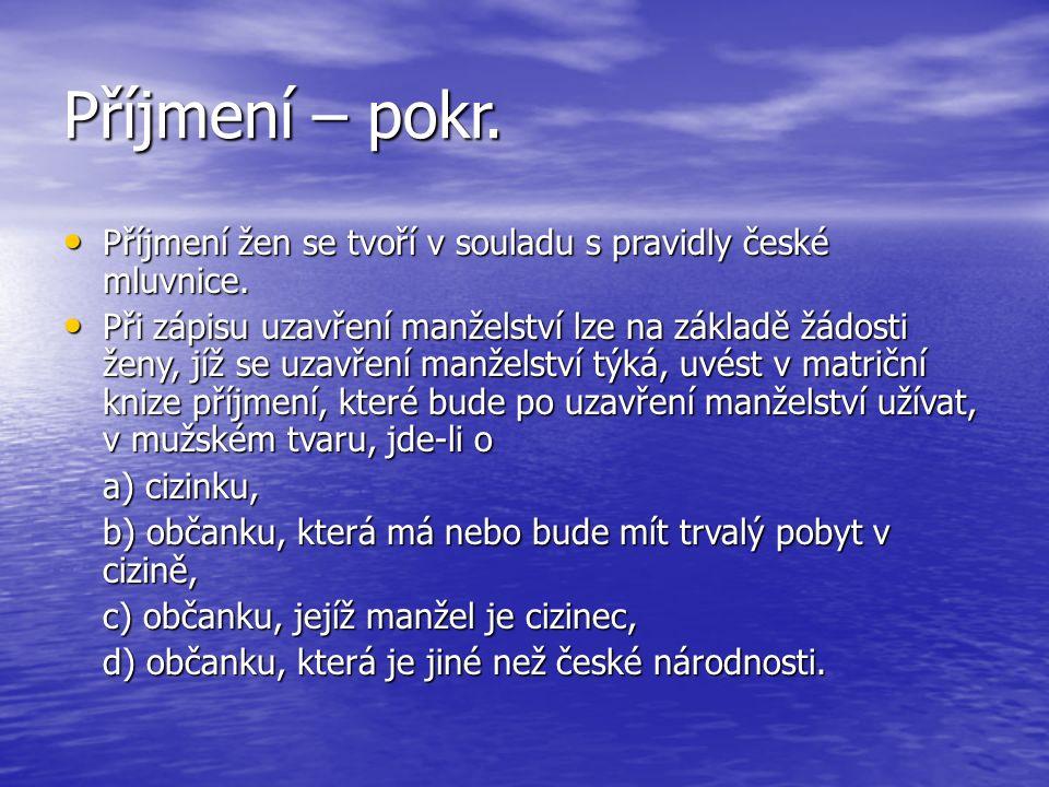 Příjmení – pokr. Příjmení žen se tvoří v souladu s pravidly české mluvnice.