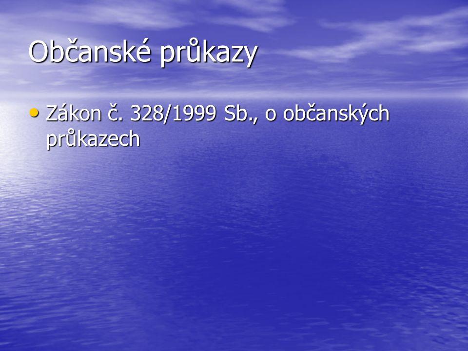 Občanské průkazy Zákon č. 328/1999 Sb., o občanských průkazech Zákon č.