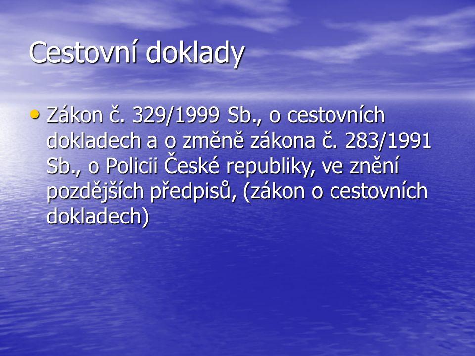 Cestovní doklady Zákon č. 329/1999 Sb., o cestovních dokladech a o změně zákona č.