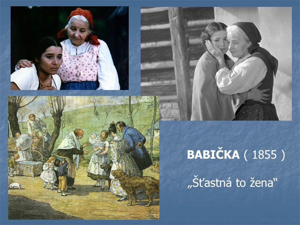 """BABIČKA ( 1855 ) """"Šťastná to žena"""""""