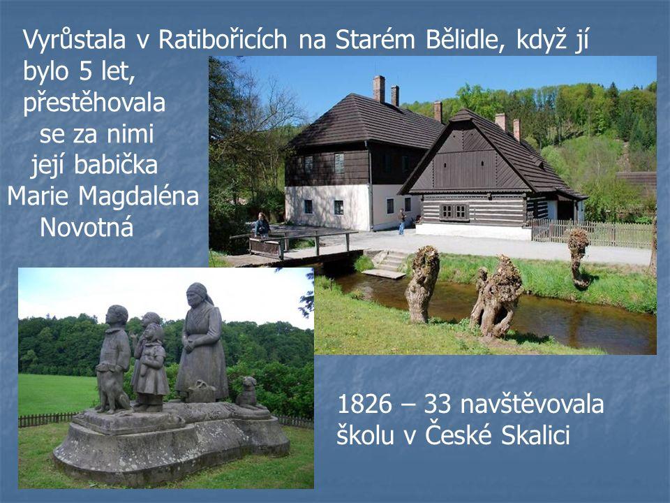 Vyrůstala v Ratibořicích na Starém Bělidle, když jí bylo 5 let, přestěhovala se za nimi její babička Marie Magdaléna Novotná 1826 – 33 navštěvovala šk