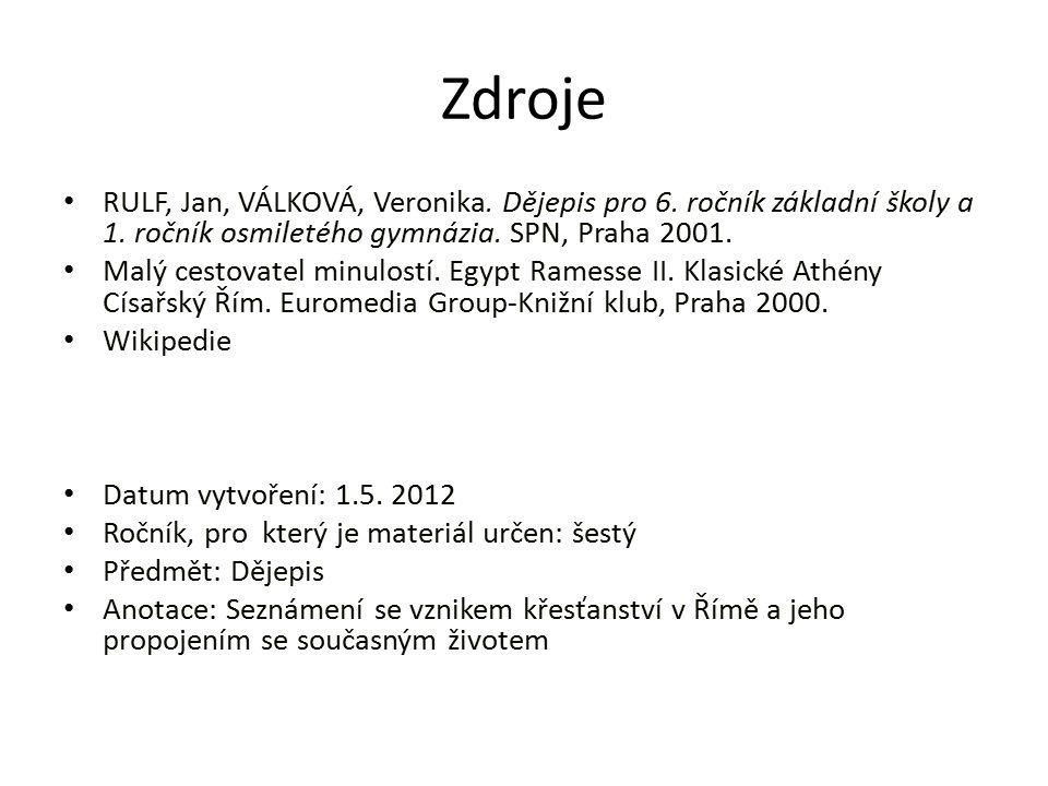 Zdroje RULF, Jan, VÁLKOVÁ, Veronika. Dějepis pro 6.