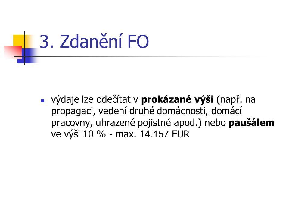 3. Zdanění FO výdaje lze odečítat v prokázané výši (např.