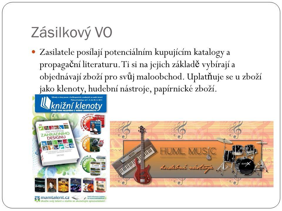 Zásilkový VO Zasilatele posílají potenciálním kupujícím katalogy a propaga č ní literaturu.