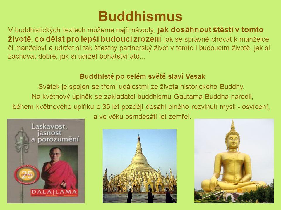 Buddhismus V buddhistických textech můžeme najít návody, jak dosáhnout štěstí v tomto životě, co dělat pro lepší budoucí zrození, jak se správně chovat k manželce či manželovi a udržet si tak šťastný partnerský život v tomto i budoucím životě, jak si zachovat dobré, jak si udržet bohatství atd...