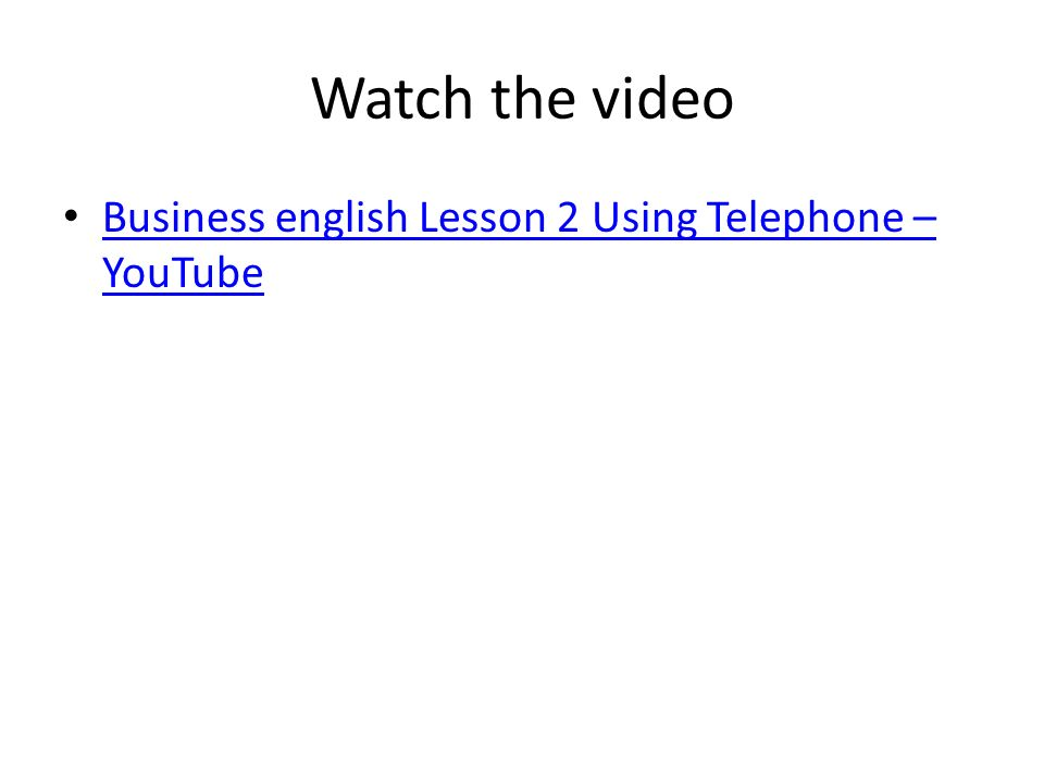 Watch the video Business english Lesson 2 Using Telephone – YouTube Business english Lesson 2 Using Telephone – YouTube