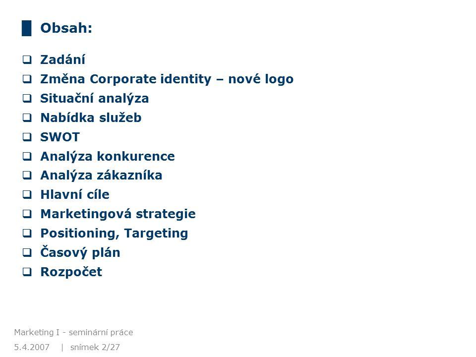 5.4.2007 Marketing I - seminární práce snímek 13/27 www.slune.cz Analýza konkurence I konkurence lokální Ostrava: cca 15 j.