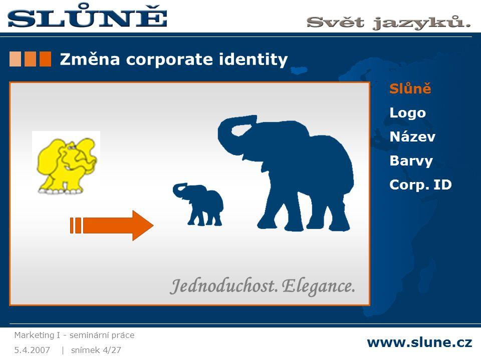 5.4.2007 Marketing I - seminární práce snímek 5/27 www.slune.cz Slůně Logo Název Barvy Corp.