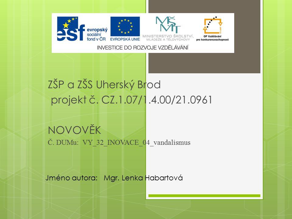 ZŠP a ZŠS Uherský Brod projekt č. CZ.1.07/1.4.00/21.0961 NOVOVĚK Č.