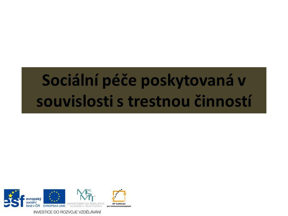 Sociální péče poskytovaná v souvislosti s trestnou činností