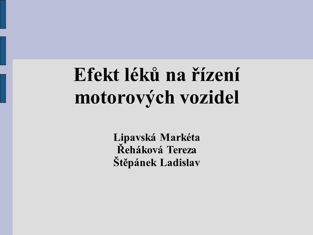 Efekt léků na řízení motorových vozidel Lipavská Markéta Řeháková Tereza Štěpánek Ladislav