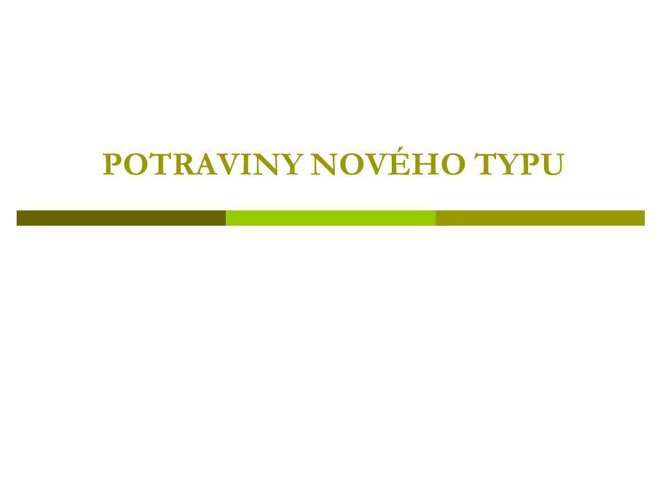 POTRAVINY NOVÉHO TYPU