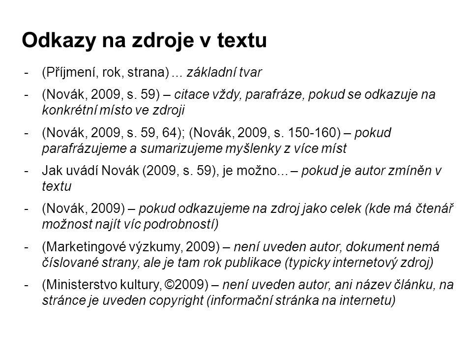 Odkazy na zdroje v textu -(Příjmení, rok, strana)...
