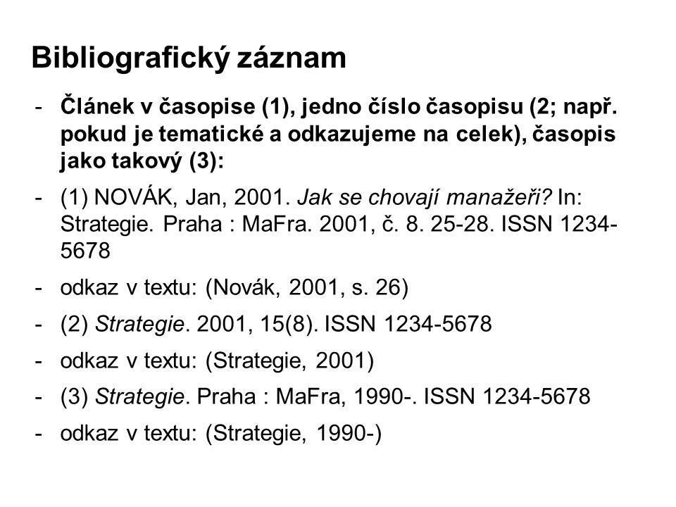 -Článek v časopise (1), jedno číslo časopisu (2; např.