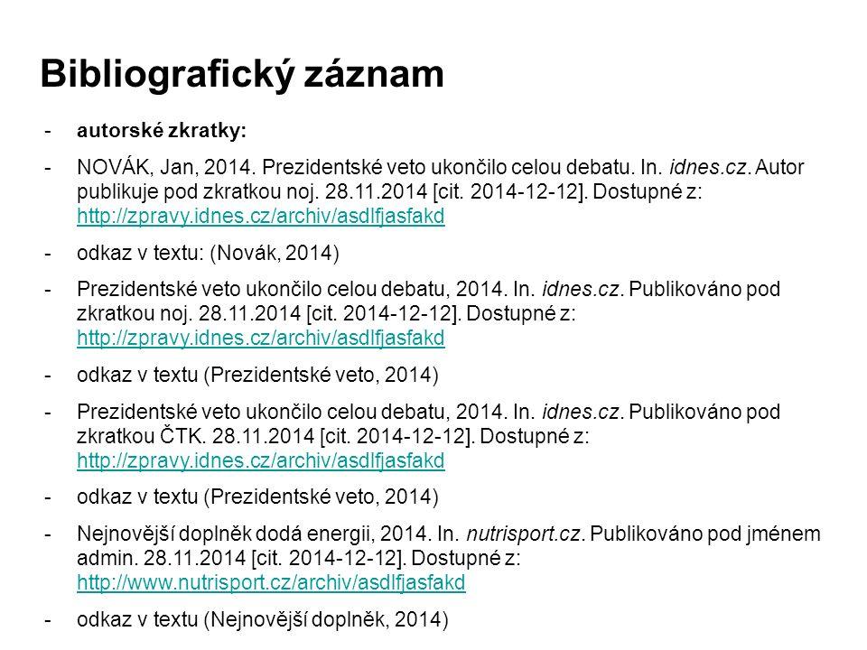 -autorské zkratky: -NOVÁK, Jan, 2014. Prezidentské veto ukončilo celou debatu.