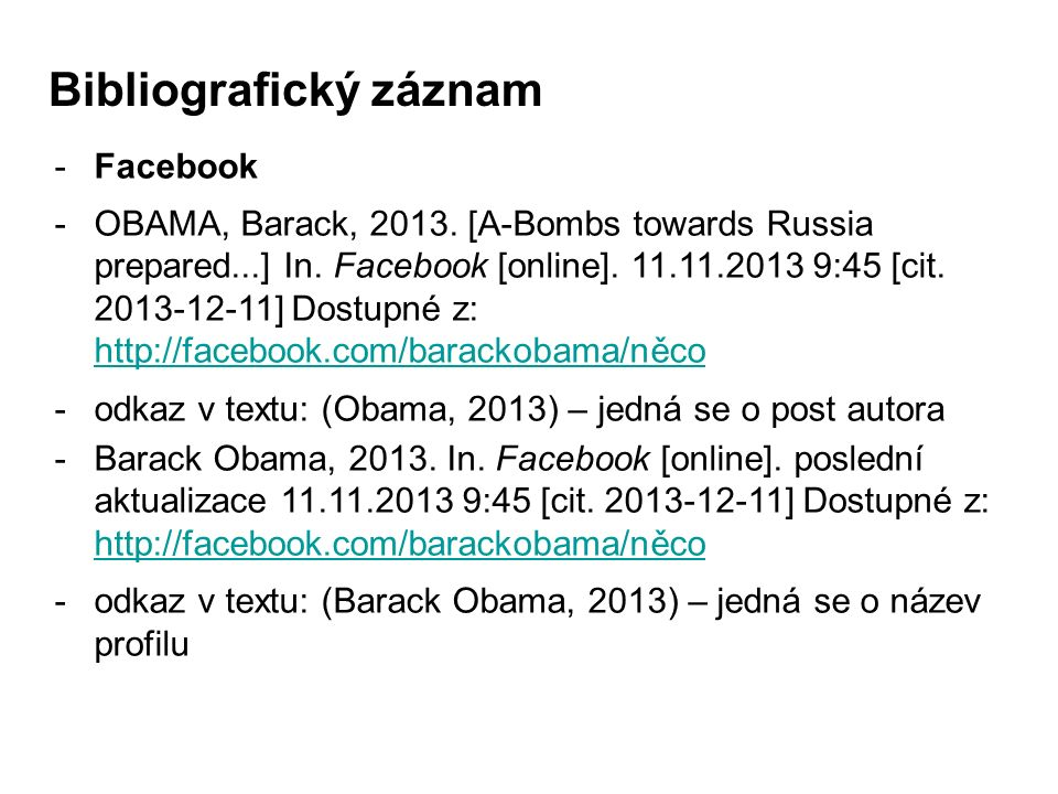 -Facebook -OBAMA, Barack, 2013. [A-Bombs towards Russia prepared...] In. Facebook [online]. 11.11.2013 9:45 [cit. 2013-12-11] Dostupné z: http://faceb