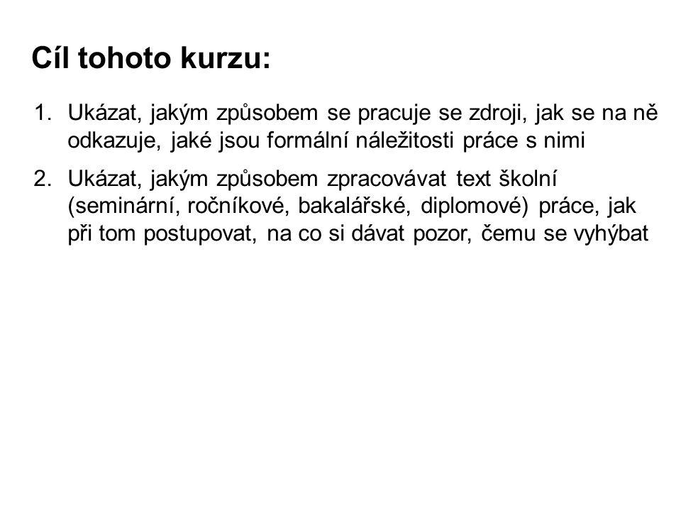 -Sekundární citace -BOURDIEU, Pierre, 1998.cit. podle Jiří TRÁVNÍČEK, 2008.